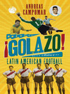 ¡Golazo! (eBook): A History of Latin American Football