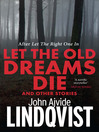 Let the Old Dreams Die (eBook): And Other Stories