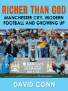 Richer Than God (eBook): Manchester City, Modern Football, and Growing Up