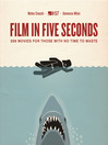 Film in Five Seconds (eBook): 200 Movies for Those with No Time to Waste