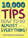 10,000 Tips (eBook): How to Do Almost Everything