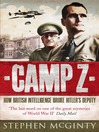 Camp Z (eBook): How British Intelligence Broke Hitler's Deputy