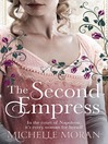 The Second Empress (eBook): A Novel of Napoleon's Court