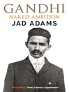 Gandhi (eBook): Naked Ambition