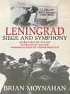 Leningrad (eBook): Siege and Symphony
