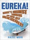 Eureka! (eBook): Science's Greatest Thinkers amd Their Key Breakthroughs