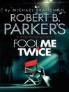 Fool Me Twice (eBook): Jesse Stone Series, Book 11