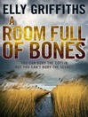 A Room Full of Bones (eBook): Ruth Galloway Mystery Series, Book 4