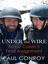 Under the Wire (eBook): Marie Colvin's Final Assignment