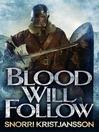 Blood Will Follow (eBook): Valhalla Saga Series, Book 2