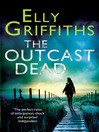 The Outcast Dead (eBook): Ruth Galloway Mystery Series, Book 6