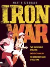 Iron War (eBook): Two Incredible Athletes. One Epic Rivalry. The Greatest Race of All Time.