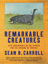 Remarkable Creatures (eBook): Epic Adventures in the Search for the Origins of Species