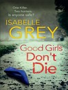 Good Girls Don't Die (eBook): A Detective Grace Fisher Novel