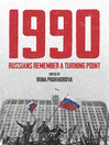 1990 (eBook): Russians Remember a Turning Point
