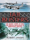 Jail Busters (eBook): The Secret Story of MI6, the French Resistance and Operation Jericho