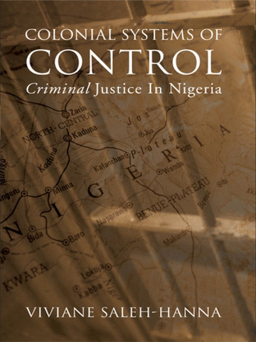 Colonial Systems of Control (eBook): Criminal Justice in Nigeria