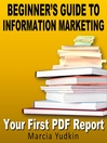 Beginner's Guide to Information Marketing - Your First PDF Report (MP3)