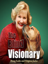 The Blind Visionary (MP3): Practical Lessons for Meeting Challenges on the Way to a More Fulfilling Life and Career