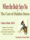 When the Body Says No (MP3): The Cost of Hidden Stress