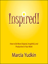 Inspired! (MP3): How to Be More Original, Insightful and Productive in Your Work
