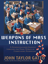 Weapons of Mass Instruction (MP3): A Schoolteacher's Journey Through the Dark World of Compulsory Schooling