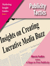 Publicity Tactics (MP3): Insights on Creating Lucrative Media Buzz