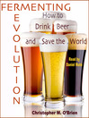 Fermenting Revolution (MP3): How to Drink Beer and Save the World