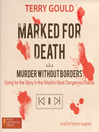 Marked for Death aka Murder Without Borders (MP3): Dying for the Story in the World's Most Dangerous Places