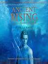 Ancient Rising (MP3): The 3D Audiobook Experience