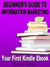 Beginner's Guide to Information Marketing - Your First Kindle Ebook (MP3)