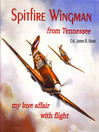 Spitfire Wingman from Tennessee (MP3): My Love Affair with Flight