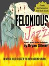 Felonious Jazz (MP3): A Crime Thriller Novel