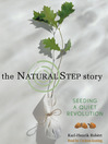 The Natural Step Story (MP3): Seeding a Quiet Revolution