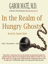 In the Realm of Hungry Ghosts (MP3): Close Encounters With Addiction