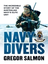 Navy Divers (eBook): The Incredible Story of the Australian Navy's Elite Unit
