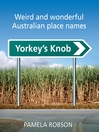 Yorkey's Knob (eBook): Weird and Wonderful Australian Place Names