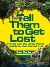 Tell Them to Get Lost (eBook): Travels With the Lonely Planet Guide Book That Started it All