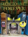 How to Live Forever (eBook)