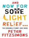 And Now For Some Light Relief...The Genuinely Funny Joke Book (eBook)
