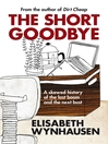 The Short Goodbye (eBook): A Skewed History of the Last Boom and the Next Bust
