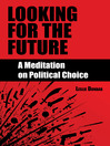 Looking for the Future (eBook): A Meditation on Political Choice