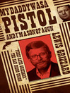My Daddy Was a Pistol and I'm a Son of a Gun (eBook)