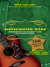Watermelon Wine (eBook): The Spirit of Country Music