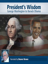 Presidential Wisdom (MP3): Washington to Obama
