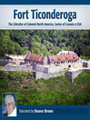 Fort Ticonderoga (MP3): The Gibraltar of Colonial North America, Savior of Canada & USA