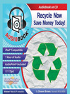 Recycle Now (MP3): Save Money Today