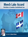 Meech Lake Accord (MP3): Patriation & Canadian Constitutional Law