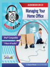Managing Your Home Office (MP3)