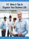 117 Tips & Ideas to Run Your Business Life (MP3): Quick Tips to Improve Your Work Life